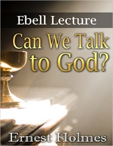 Can We Talk to God? by Earnest Holmes
