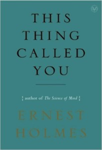 This Thing Called You by Earnest Holmes