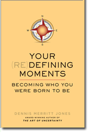Re-Defining Moments: Becoming Who You Were Born to Be