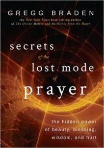 Secrets of the Lost Mode of Prayer | Gregg Braden