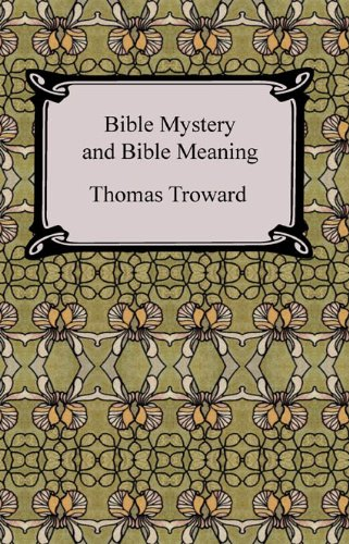 Bible Mystery and Bible Meaning | Troward