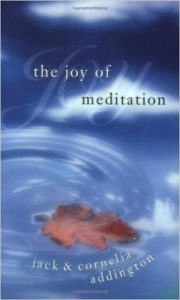 The Joy of Meditation | Jack and Cornelia Addington