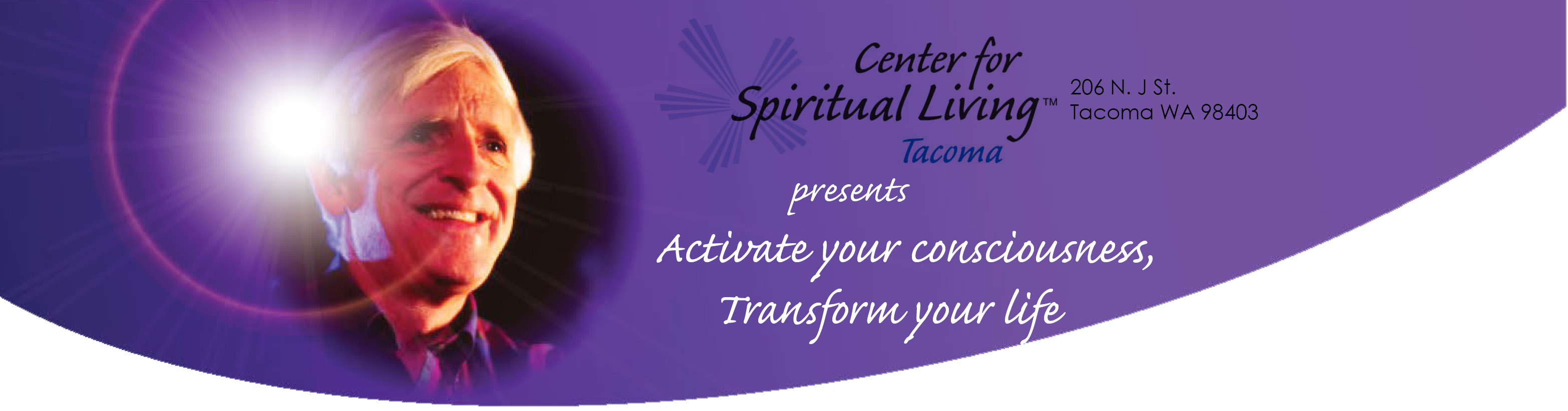 Center for Spiritual Living Tacoma presents: Activate your consciousness, Transform your life