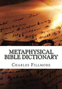 Metaphysical Bible Dictionary | Fillmore