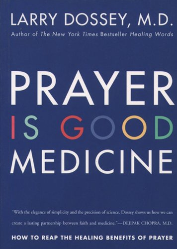 Prayer is Good Medicine | Larry Dossey, M.D.